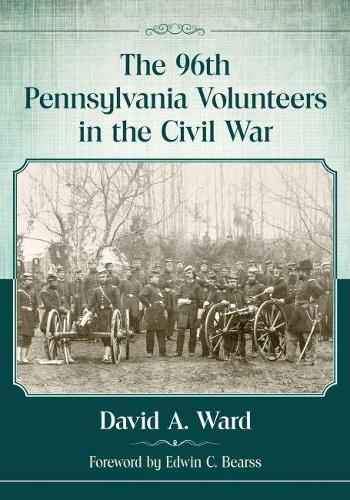 The 96th Pennsylvania Volunteers in the Civil War (Paperback)