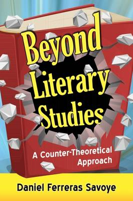 Beyond Literary Studies: A Counter-Theoretical Approach (Paperback)