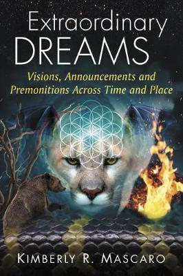 Extraordinary Dreams: Visions, Announcements and Premonitions Across Time and Place (Paperback)