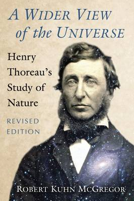 A Wider View of the Universe: Henry Thoreau's Study of Nature (Paperback)