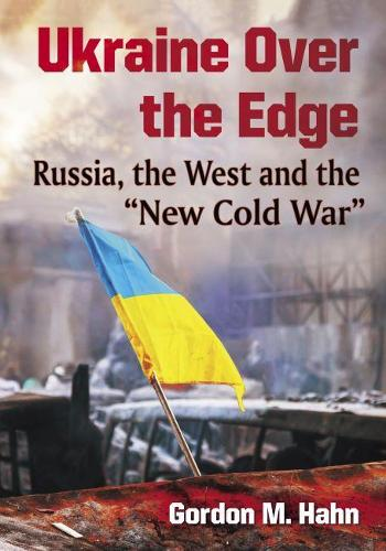 """Ukraine Over the Edge: Russia, the West and the """"""""New Cold War (Paperback)"""