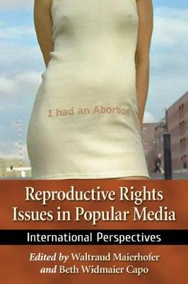 Reproductive Rights Issues in Popular Media: International Perspectives (Paperback)