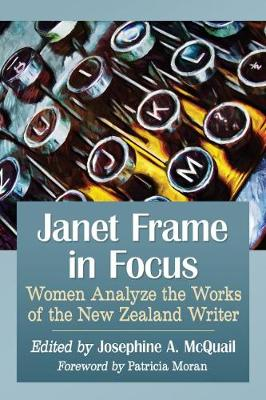 Janet Frame in Focus: Women Analyze the Works of the New Zealand Writer (Paperback)