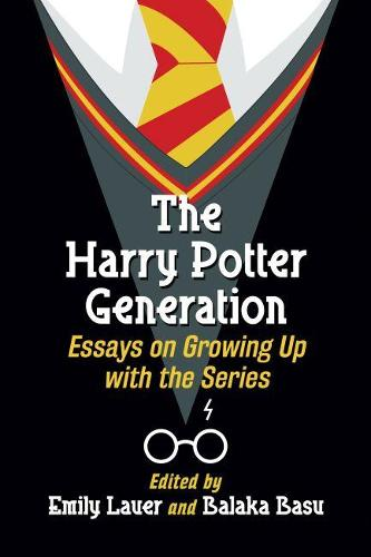 The Harry Potter Generation: Essays on Growing Up with the Series (Paperback)