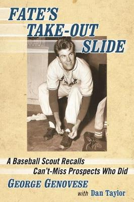 Fate's Take-Out Slide: A Baseball Scout Recalls Can't-Miss Prospects Who Did (Paperback)