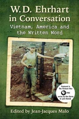 W.D. Ehrhart in Conversation: Vietnam, America and the Written Word (Paperback)