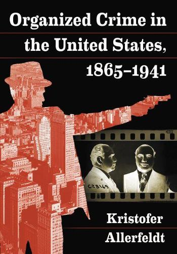Organized Crime in the United States, 1865-1941 (Paperback)