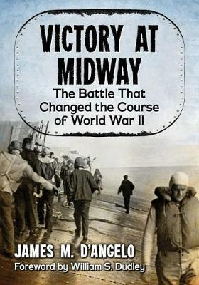 Victory at Midway: The Battle That Changed the Course of World War II (Paperback)