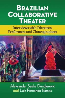 Brazilian Collaborative Theater: Interviews with Directors, Performers and Choreographers (Paperback)