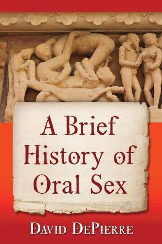 A Brief History of Oral Sex (Paperback)