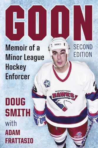 Goon: Memoir of a Minor League Hockey Enforcer (Paperback)