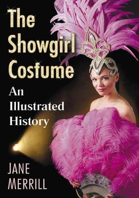 Spangles, Feathers and Flesh: A History of the Showgirl Costume (Paperback)