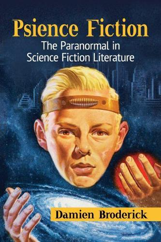 Psience Fiction: The Paranormal in Science Fiction Literature (Paperback)