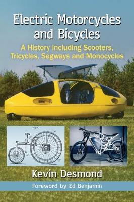 Electric Motorcycles and Bicycles: A History Including Scooters, Tricycles, Segways and Monocycles (Paperback)
