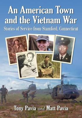 An American Town and the Vietnam War: Stories of Service from Stamford, Connecticut (Paperback)