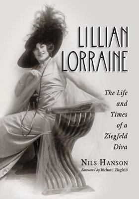 Lillian Lorraine: The Life and Times of a Ziegfeld Diva (Paperback)