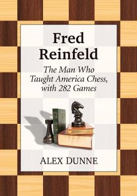 Fred Reinfeld: A Chess Biography (Paperback)