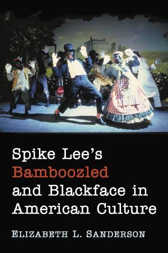 Spike Lee's Bamboozled and Blackface in American Culture (Paperback)