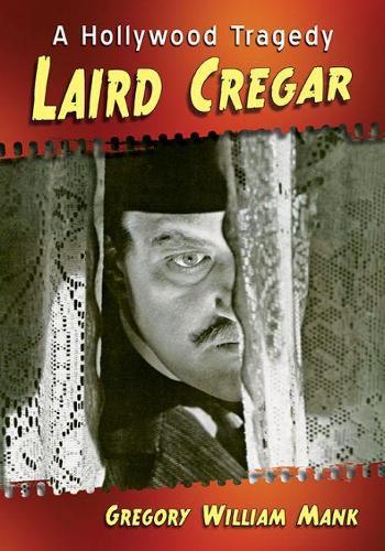 Laird Cregar: A Hollywood Tragedy (Paperback)