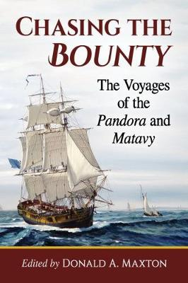 Chasing the Bounty: The Voyages of the Pandora and Matavy (Paperback)