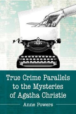 True Crime Parallels to the Mysteries of Agatha Christie (Paperback)