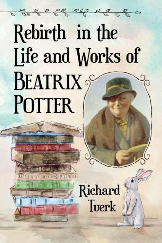 Rebirth in the Life and Works of Beatrix Potter (Paperback)