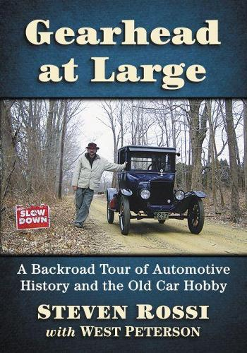 Gearhead at Large: A Backroad Tour of Automotive History and the Old Car Hobby (Paperback)