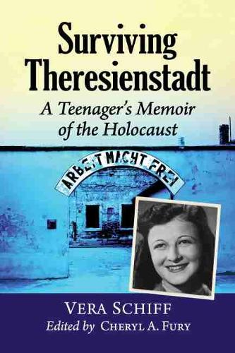 Surviving Theresienstadt: A Teenager's Memoir of the Holocaust (Paperback)