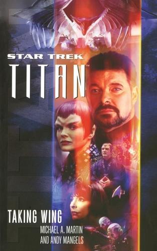 Titan #1: Taking Wing: Taking Wing - Star Trek: The Next Generation (Paperback)