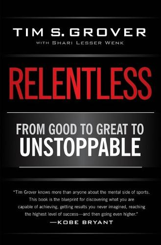 Relentless: From Good to Great to Unstoppable - Tim Grover Winning Series (Paperback)
