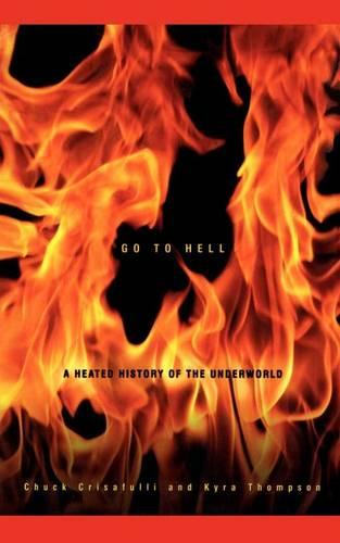 Go to Hell: A Heated History of the Underworld (Paperback)
