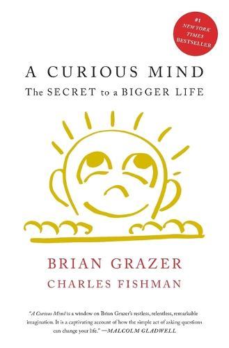 A Curious Mind: The Secret to a Bigger Life (Paperback)