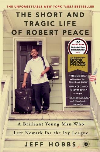 The Short and Tragic Life of Robert Peace: A Brilliant Young Man Who Left Newark for the Ivy League (Paperback)