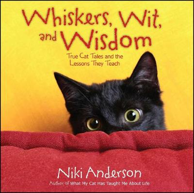 Whiskers, Wit, and Wisdom: True Cat Tales and the Lessons They Teach (Paperback)