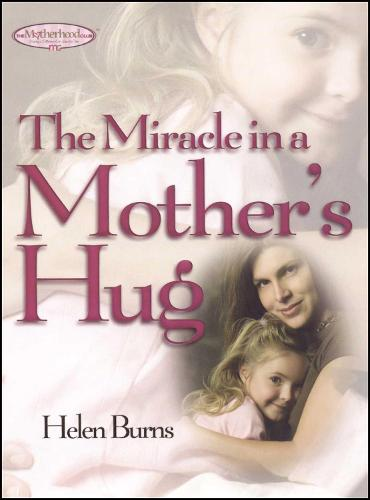 The Miracle in a Mother's Hug - Motherhood Club (Paperback)