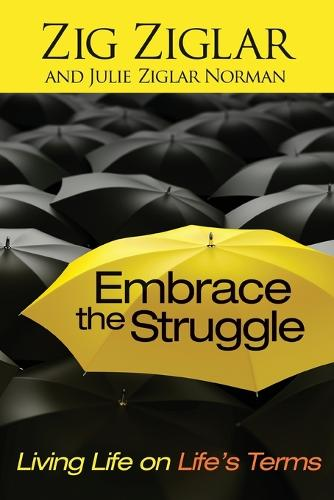 Embrace the Struggle: Living Life on Life's Terms (Paperback)