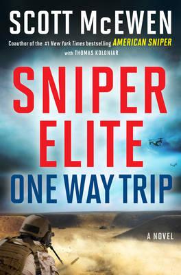 Sniper Elite: One-Way Trip: A Novel - Sniper Elite 1 (Hardback)