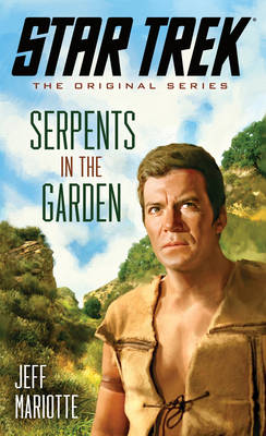 Star Trek: The Original Series: Serpents in the Garden - Star Trek: The Original Series (Paperback)