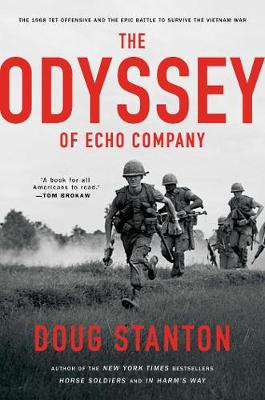 The Odyssey of Echo Company: The 1968 Tet Offensive and the Epic Battle to Survive the Vietnam War (Hardback)