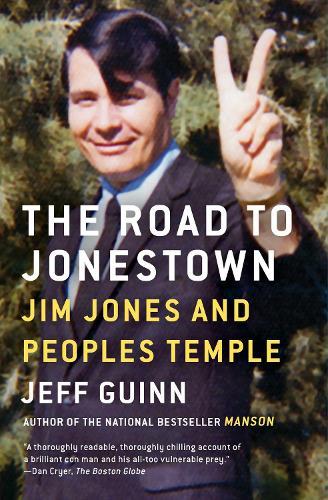 The Road to Jonestown: Jim Jones and Peoples Temple (Paperback)
