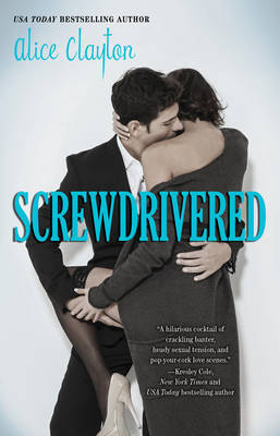 Cover of the book, Screwdrivered (Cocktail, #3).