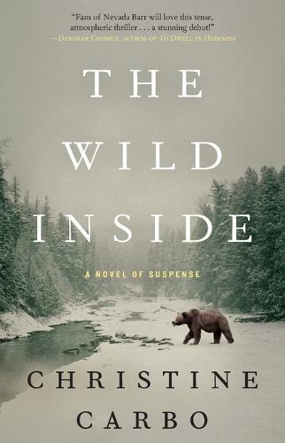 The Wild Inside: A Novel of Suspense - Glacier Mystery Series 1 (Paperback)