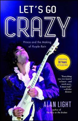 Let's Go Crazy: Prince and the Making of Purple Rain (Paperback)