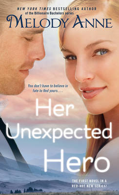 Her Unexpected Hero - Unexpected Heroes 1 (Paperback)