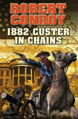1882: Custer in Chains (Book)
