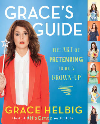 Grace's Guide: The Art of Pretending to Be a Grown-up (Paperback)