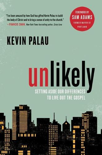 Unlikely: Setting Aside Our Differences to Live Out the Gospel (Paperback)
