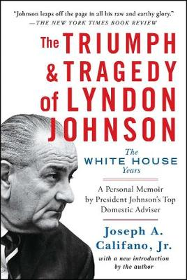 The Triumph & Tragedy of Lyndon Johnson: The White House Years (Paperback)