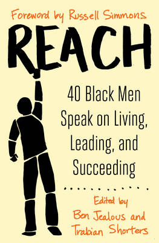 Reach: 40 Black Men Speak on Living, Leading, and Succeeding (Paperback)