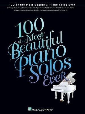 100 Of The Most Beautiful Piano Solos Ever (Paperback)